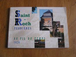 SAINT ROCH FERRIERES Au Fil Du Tamps 1820 1995 Régionalisme Collège Monastère Bernardfagne Ecole Internat Histoire - Culture