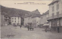 CHAUDESAIGUES UN COIN DE LA PLACE DU MARCHE ( ATTELAGE ) - Unclassified