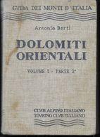 GUIDA DEI MONTI D'ITALIA - A. BERTI - DOLOMITI ORIENTALI VOL.1- PARTE 2a - EDIZ. C.A.I. T.C.I -1973 - PAG. 516 - USATO - Toursim & Travels