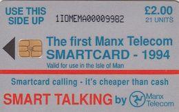ISLE OF MAN - Smart Talking By Manx Telecom, First Chip Issue, CN : 1IOMEMA, Tirage 11028, Used - Man (Ile De)
