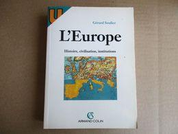 L'Europe , Histoire, Civilisation, Institutions (Gérard Soulier) éditions Armand Colin De 1994 - Histoire