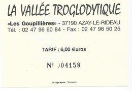 60 T - TICKET D'ENTREE -LA VALLÉE TROGLODYTIQUE (Les Goupillières) AZAY LE RIDEAU - INDRE ET LOIRE - Eintrittskarten