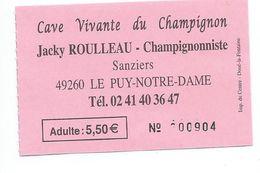61 T - TICKET D'ENTREE - CAVE VIVANTE DU CHAMPIGNON - LE PUY NOTRE DAME - 49 - MAINE ET LOIRE - Tickets D'entrée