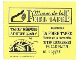 67 T - TICKET D'ENTREE - MUSÉE DE LA POIRE TAPÉE - RIVARENNES - 37 - INDRE ET LOIRE - Tickets D'entrée
