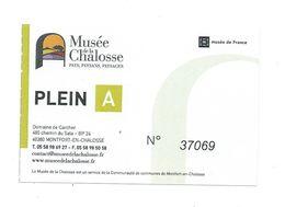 72 T - TICKET D'ENTREE - MUSÉE DE LA CHALOSSE - PAYS - PAYSANS - PAYSAGES - MONTFORT EN CHALOSSE - 40 - LANDES - Tickets D'entrée