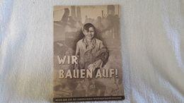 Rare  Heft WIR BAUEN AUF Wesen Und Ziel Des Europäischen Wiederaufbauprogramms - Libros, Revistas, Cómics
