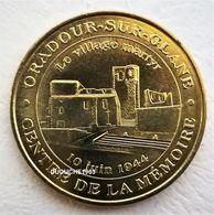 Monnaie De Paris 87.Oradour Sur Glane - Village Martyr 2009 - Monnaie De Paris
