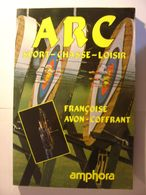 ARC - SPORT CHASSE LOISIR - FRANCOISE AVON COFFRANT - AMPHORA - 1993 - BE TRES ILLUSTRE - Sport
