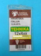CROATIA V ITALY - 2016 UEFA EURO Qual. Football Match Pass Ticket PLAYED BEHIND CLOSED DOORS Soccer Calcio Italia - Tickets D'entrée