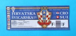 CROATIA V SWITZERLAND - 2012 Intern, Friendly Football Match Ticket * Soccer Billet Foot Fussball Calcio Suisse Schweiz - Tickets D'entrée