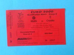 MALTA V CROATIA - 2000 UEFA EURO Qualif. Football Match Ticket * Soccer Fussball Calcio Foot Futbol Billet Boleto - Match Tickets