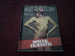 ABSOUS  LE MAGAZINE FRANCAIS DE L'homme Par Andre Berg  Special Travestis - Erotic (...-1960)