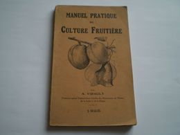 Manuel Pratique De Culture Fruitière De A Vidault: Poirier,pêcher,abricotier,cerisier,prunier,cassis... 20 Publicités - Garten