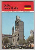 Dufte, Unser Berlin-berlin (D) Eine Spritzige Stadtrundfahrt Von Bernhard Troll - Berlin