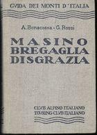 GUIDA DEI MONTI D'ITALIA -MASINO BREGAGLIA DISGRAZIA-EDIZ. C.A.I. T.C.I -1975 -PAG. 407 - FORMATO 11X16-USATO COME NUOVO - Toursim & Travels
