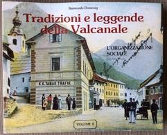 1992 R. Domenig Tradizioni E Leggende Della Valcanale / Udine / Tarvisio Camporosso  Valbruna Pontebba Ugovizza - Geschichte, Biographie, Philosophie