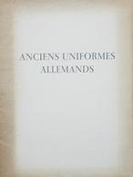 Uniformi - P. Wacker - Anciens Uniformes Allemands - Ed. 1961 - Non Classificati