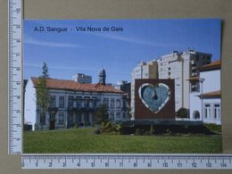 PORTUGAL - A.D. SANGUE -  VILA NOVA DE GAIA -   2 SCANS     - (Nº36158) - Porto