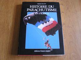 HISTOIRE DU PARACHUTISME EN FRANCE B Bourdès Sport Parachutiste Parachute Saut Compétition Sportive Championnat - Sport