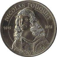 2015 MDP171 - MAINCY - Château De Vaux Le Vicomte 3 (Nicolas Fouquet) / MONNAIE DE PARIS - Monnaie De Paris