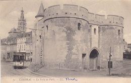 59. CAMBRAI. CPA.  TRAMWAY. LA PORTE DE PARIS - Cambrai
