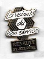 Pin's  Ville, Automobile  RENAULT  ST  ETIENNE  La  Volonté  Du  Bon  Service  ( 42 ) - Renault