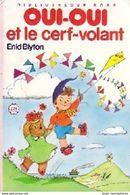 OUI OUI Et Le Cerf-volant ENID BLYTON - Bücher, Zeitschriften, Comics