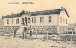 ALEXANDRETTE (Turquie) Hopital Militaire Garnison Lazarett - Turquie