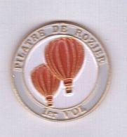 E36 Pin's Montgolfière Balloon Pilatre De Rozier Moselle 1er Vol Achat Immédiat - Montgolfières