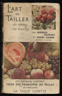 D490  Livre De 1942 L'art De Tailler Les Arbres Et Les Plantes Par Georges Truffaut - Garten