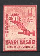 Reklamemarke Szeged, VII. Szegedi Ipari Vássár, Hand Mit Hammer - Vignetten (Erinnophilie)