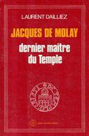 Jacques De Molay Dernier Maître Du Temple Dédicacé Par Laurent Dailliez (ISBN 2853380033) - Livres, BD, Revues