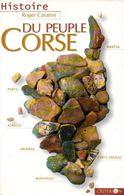Histoire Du Peuple Corse (20) Par Caratini (ISBN 274130081X EAN 9782741300816) - Corse