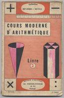 Livre Ancien - Cours Moderne D'Arithmétique - Deuxième Année Des Écoles Primaires - Libros, Revistas, Cómics