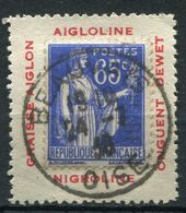 """FRANCE N°365   65c. TYPE PAIX SUR PORTE-TIMBRE """" AIGLOLINE GRAISSE AIGLON NIGROLINE ONGUENT DEWET """" OBLITERE - Publicités"""