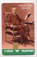 PEROU TELECARTE TELEPOINT 10 Soles RICARDO PALMA écrivain, Académicien, Bibliothécaire Et Homme Politique Péruvien - Personnages