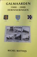 Galmaarden 1900-2000 Herinneringen - Door Michel Matthijs - Galmaarden