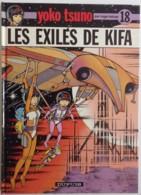 YOKO TSUNO 18 Les Exilés De Kifa EO 1991 Parfait état, édition Originale, Par Roger Leloup - Original Edition - French