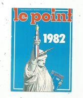 JC , PETIT FORMAT , Revue Hebdomadaire LE POINT,1982,2 Scans - Calendriers