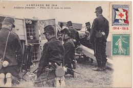 VIL20- CAMPAGNE 1914  ARTILLERIE FRANCAISE PIECE DE 75 MM EN ACTION   TIMBRE SECOURS AUX BLESSES 1914 1915 - Guerre 1914-18