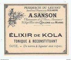 ETIQUETTE MEDICAMENT - ELIXIR De KOLA TONIQUE - PHARMACIE Du LEVANT A. SANSON CHALONS Sur MARNE - Anc. DESLANDRE - Matériel Médical & Dentaire