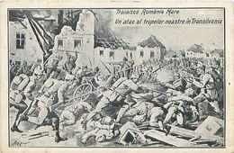 Cpa Traiaiscà Romania Mare - Un Atac Al Trupelor Noastre In Transilvania - Front Roumain 1916-1918 - Guerre 1914-18