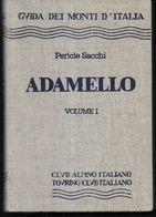 GUIDA DEI MONTI D'ITALIA -P. SACCHI - ADAMELLO (VOL. 1) - EDIZ. C.A.I. T.C.I -1984 -PAG. 387 - FORMATO 11X16 - NUOVO - Toursim & Travels