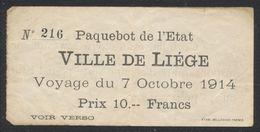 """Belgique - Billet Du Paquebot De L'état (n°216) """"Ville De Liège"""", Voyage Du 7 Octobre 1914. Prix : 10Frs / Bon état - Billets D'embarquement De Bateau"""