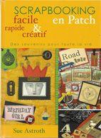 "LIVRE  Sue Astroth  "" Scrapbooking En Patch "" - Do-it-yourself / Technical"