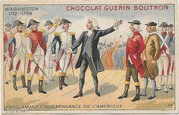 Chromo Ancien Chocolat Guérin Boutron Washington Proclamant L'indépendance De L'Amérique 10.7* 6.8 Cm - Guerin Boutron