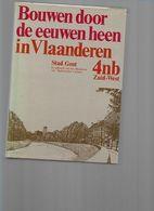 BOUWEN DOOR DE EEUWEN HEEN   4NB   STAD GENT - Histoire