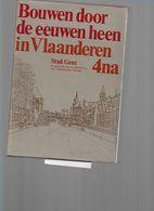 BOUWEN DOOR DE EEUWEN HEEN   4NA   STAD GENT - Histoire