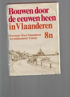 BOUWEN DOOR DE EEUWEN HEEN  8 N  WESTVLAANDEREN ARRONDISSEMENT VEURNE - Histoire