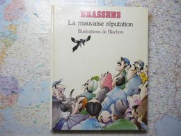 Brassens La Mauvaise Réputation Poèmes Et Chansons Denoel 1983 Illustrations De Blachon - Franse Schrijvers